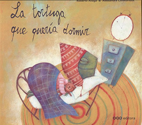 La tortuga que queria dormir/ The Turtle That Wanted to Sleep por Roberto Aliaga
