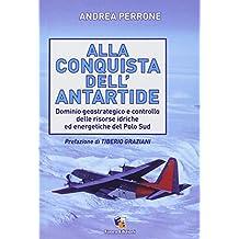 Alla conquista dell'Antartide. Dominio geostrategico e controllo delle risorse idriche ed energetiche del Polo Sud