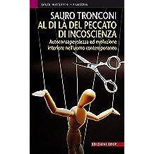 Al di là del peccato di incoscienza: Autoconsapevolezza ed evoluzione interiore nell'uomo contemporaneo (Terzo Millennio Vol. 9)