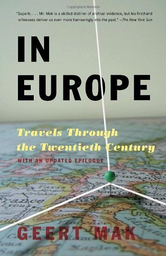 In Europe: Travels Through the Twentieth Century by Mak, Geert (2008) Paperback