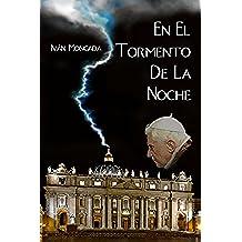 En El Tormento De La Noche: El secreto de la renuncia del Papa Benedícto XVI