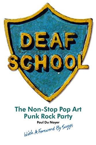 [Deaf School: The Non-Stop Pop Art Punk Rock Party] (By: Paul Du Noyer) [published: December, 2013]
