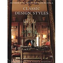 Classic Design Styles: Period Living for Today's Interiors by Henrietta Spencer-Churchill (2001-09-01)