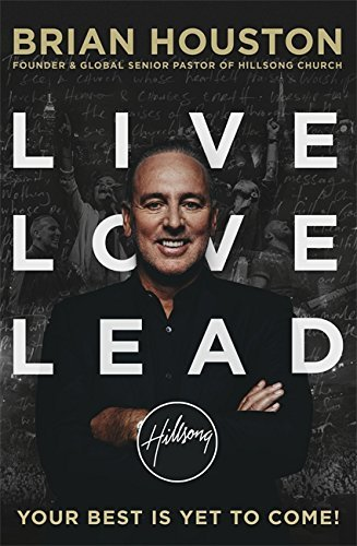 Live, Love, Lead by Brian Houston (2016-07-14)