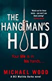 The Hangman's Hold (DCI Matilda Darke Series, Book 4) by Michael Wood