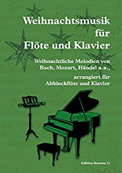 Weihnachtsmusik für Flöte und Klavier, weihnachtliche Melodien arrangiert für Altblockflöte und Klavier