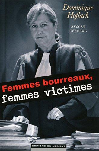 Femmes bourreaux, femmes victimes par Dominique Hoflack