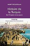 Histoire de la Turquie: De l'Empire à nos jours (French Edition)