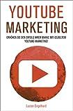 YouTube Marketing: Erhöhen Sie den Erfolg Ihrer Marke mit gezieltem YouTube-Marketing! (YouTube, YouTube Marketing, Social Media Marketing)