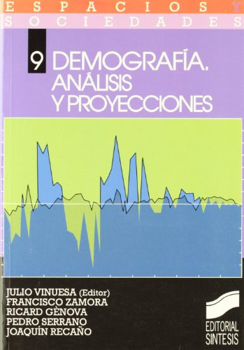 Demografia, análisis y proyecciones (Espacios y sociedades)