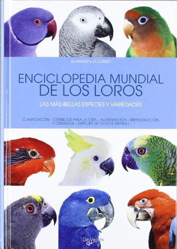 Enciclopedia mundial de los loros (Animales) por Gianni Ravazzi
