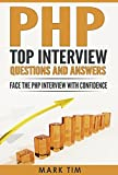 PHP : PHP Top Interview Questions and Answers: Face The PHP Interview with Confidence (PHP , Java, Software Development, Programming, Scripting Language) (English Edition)