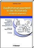 Qualitätsmanagement in der Arztpraxis - erfolgreich umgeSetzt: Mit Handlungsanleitungen