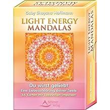 Light Energy Mandalas - Du wirst geliebt - Eine Liebeserklärung deiner Seele - 64 Karten mit liebevollen Impulsen