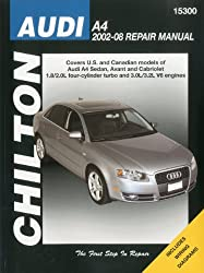 Chilton's Audi A4 2002-08 Repair Manual: Covers U.s. and Canadian Models of Audi A4 Sedan, Avant and Cabriolet 1.8l/2.ol 4-cylinder Turbo and 3.2l/3.2l V6 Engines Does Not Include Diesel Engi
