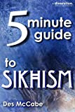 The 5 Minute Guide to Sikhism (Diversiton's Pocket Guides to World Faiths Book 7)