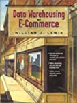 Data Warehousing and E-Commerce by Wi...