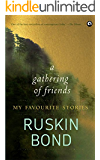 A GATHERING OF FRIENDS: MY FAVOURITE STORIES