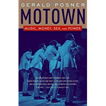 Motown: Music, Money, Sex, and Power by Posner, Gerald (2005) Paperback