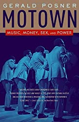 Motown: Music, Money, Sex, and Power by Gerald Posner (2005-10-11)