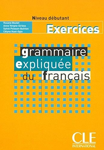 Grammaire expliquée du français - Niveau débutant - Livre (Gramm Expliquee) por Jean-Claude Mourlevat