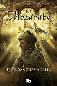 El Mozárabe par Jesús Sánchez Adalid