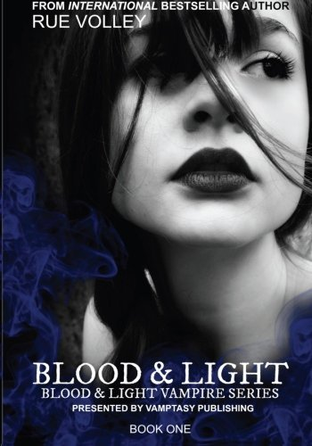 Blood and Light: Volume 1 by Rue Volley (2013-10-09)