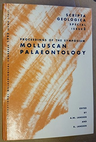 Proceedings of the Symposium on Molluscan Palaeontology, 11th International Malacological Congress Siena (Italy) 30th August-5th September 1992