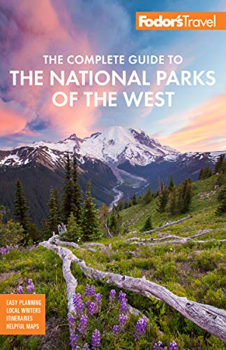 Fodor's The Complete Guide to the National Parks of the West (Fodor's Travel Guide)