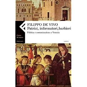 Patrizi, informatori, barbieri. Politica e comunicazione a Venezia