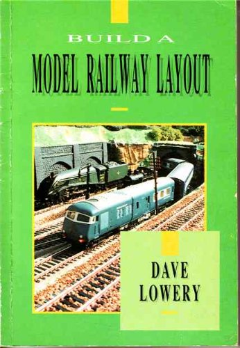 Build a Model Railway Layout por Dave Lowery