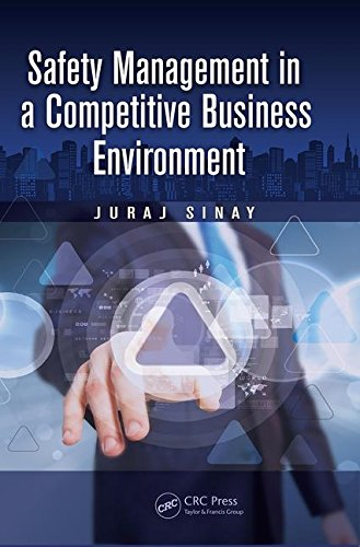 Safety Management in a Competitive Business Environment (Ergonomics Design & Mgmt. Theory & Applications)