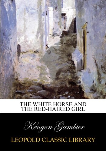 The white horse and the red-haired girl (White-haired Girl)