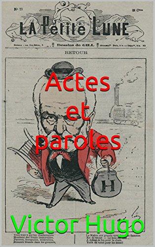 Actes et Paroles: version complète 4 volumes par Victor Hugo