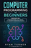 Computer Programming for Beginners: 5 books in 1 - Python programming + SQL + Arduino + C# + Javascript to become skilled faster - Ryan Turner