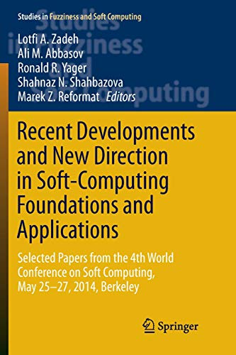 Recent Developments and New Direction in Soft-Computing Foundations and Applications: Selected Papers from the 4th World Conference on Soft Computing, ... in Fuzziness and Soft Computing, Band 342)