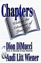 Chapters: Writing the Adventure of Your Life by Dion DiMucci (1998-01-01)