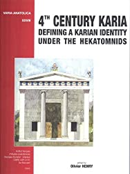 4th Century Karia : Defining a Karian Identity under the Hekatomnids