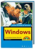 Windows: Für alle Windows-Versionen (Win 95 bis Win XP) (Leichter Einstieg für Senioren)
