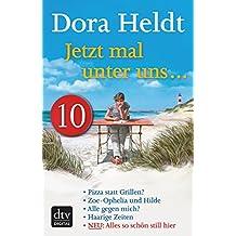 Jetzt mal unter uns … - Teil 10: Das Geheimnis schwarzer Strickjacken und andere ganz wichtige Erkenntnisse (German Edition)