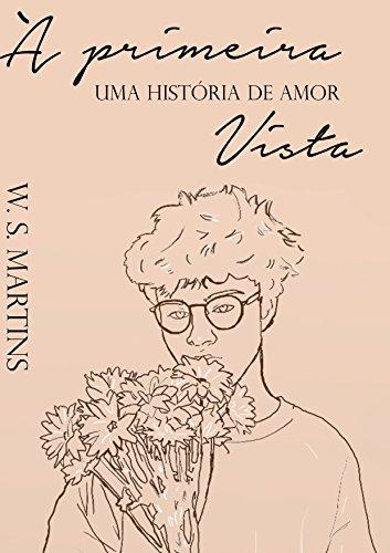 À primeira vista (Portuguese Edition) por W. S. Martins