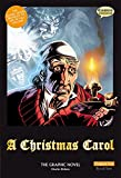 A Christmas Carol The Graphic Novel: Original Text (British English)