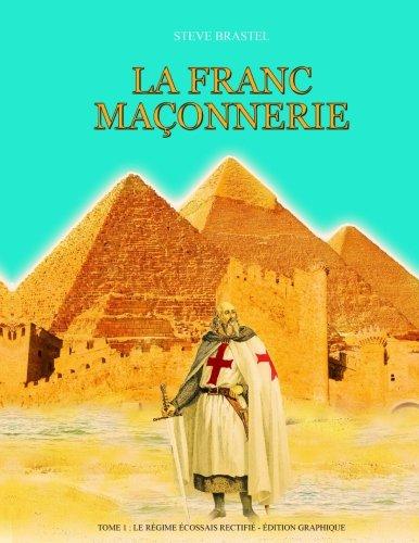 La franc-maçonnerie : Le Régime Ecossais Rectifié - Edition Graphique