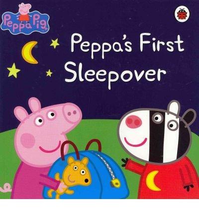 [Peppa Pig: Peppa's First Sleepover] [by: Ladybird Books Ltd]