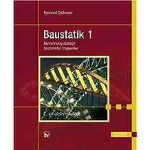 Baustatik 1: Berechnung statisch bestimmter Tragwerke by Raimond Dallmann (2008-09-04)