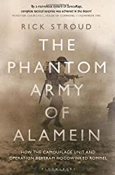The Phantom Army of Alamein: How Operation Bertram and the Camouflage Unit Hoodwinked Rommel