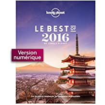 Le Best of 2016 de Lonely Planet (French Edition)