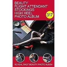 Beauty stewardess stockings high heels uniforms models long legs temptation photo album: Black stockings (English Edition)