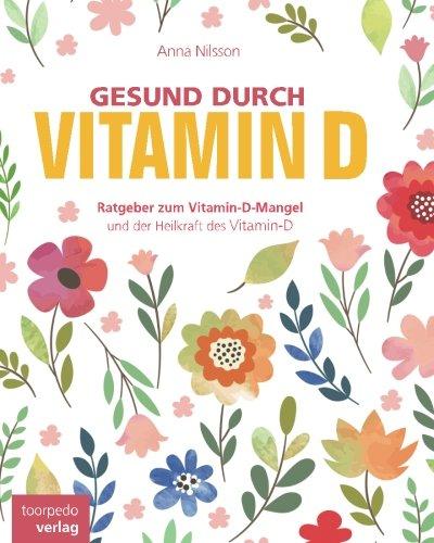 Preisvergleich Produktbild Gesund durch Vitamin-D: Der Vitamin-D Ratgeber