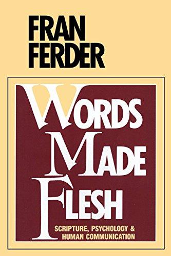Words Made Flesh: Scripture, Psychology and Human Communication by Fran Ferder (1986) Paperback